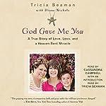 God Gave Me You | Tricia Seaman,Diane Nichols