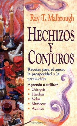 Hechizos y conjuros: Recetas para el amor, la prosperidad y la protección (Spanish Edition) by Llewellyn Espanol