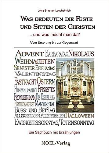 Was Bedeuten Die Feste Und Sitten Der Christen: ... Und Was Macht Man Da?:  Amazon.co.uk: Luise Braeuer Langheinrich: 9783954931279: Books