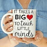It Takes a Big Heart to Teach Little Minds Coffee Mug