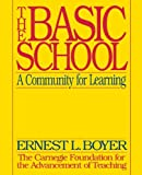 img - for By Ernest L. Boyer - The Basic School; A Community for Learning: 1st (first) Edition book / textbook / text book