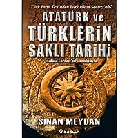 Atatürk ve Türklerin Saklı Tarihi: Türk Tarih Tezinden Türk İslam Sentezi'ne