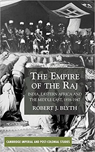 The Empire of the Raj: Eastern Africa and the Middle East, 1858-1947