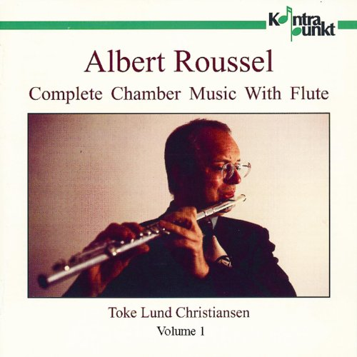 Complete Flute Chamber Music - Roussel: Complete Chamber Music With Flute, disc 1/2
