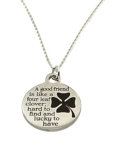 """Acero inoxidable """"un buen amigo es como un trébol de cuatro hojas, difícil"""