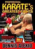 Professional Karate Greatest Fights: Featuring Alexio vs Clark/McFadden