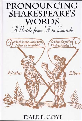 Pronouncing Shakespeare's Words: A Guide from A to Zounds by Dale F. Coye - Greenwood Stores Mall