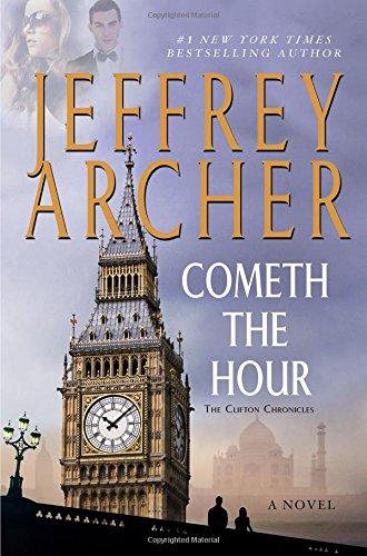 Cometh the Hour: A Novel (The Clifton Chronicles)