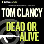 Dead or Alive | Tom Clancy,Grant Blackwood