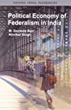 img - for Political Economy of Federalism in India (Oxford India Paperbacks) book / textbook / text book