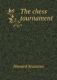 The Chess Tournament, Howard Staunton, 5518787057