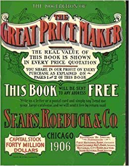 the 1906 edition of the great price maker sears roebuck catalogue