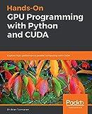 Hands-On GPU Programming with Python and