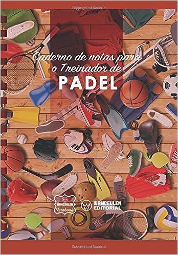 Caderno de notas para o Treinador de Padel: Amazon.es ...