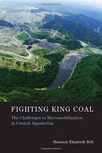 Fighting King Coal: The Challenges to Micromobilization in Central Appalachia (Urban and Industrial Environments)