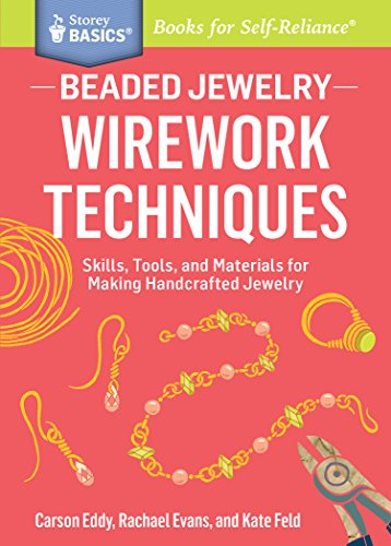 Beaded Jewelry: Wirework Techniques: Skills, Tools, and Materials for Making Handcrafted Jewelry. A Storey BASICS® (Making Wire Earrings)