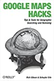 img - for Google Maps Hacks by Rich Gibson (2006-01-27) book / textbook / text book