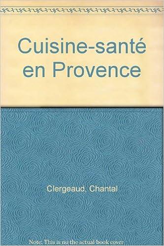 Cuisine-santé en Provence epub pdf