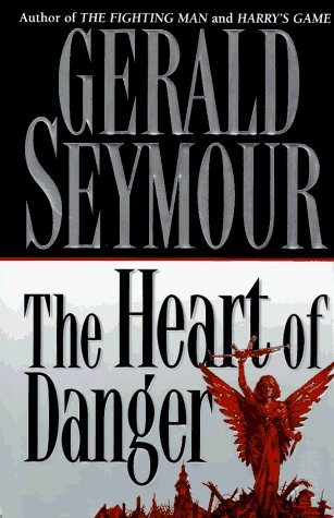 Read Online The Heart of Danger by Gerald Seymour (1995-11-03) pdf epub