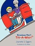 Grandmas Don't Tilt-A-Whirl®