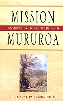 Mission Mururoa by [Patterson Ph.D., Rosemary I.]