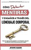 Lenguaje Corporal – Cómo detectar mentiras y engaños a través del lenguaje corporal: Guía para detectar mentiras…