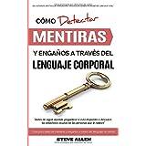 Lenguaje Corporal – Cómo detectar mentiras y engaños a través del lenguaje corporal: Guía para detectar mentiras utilizando e