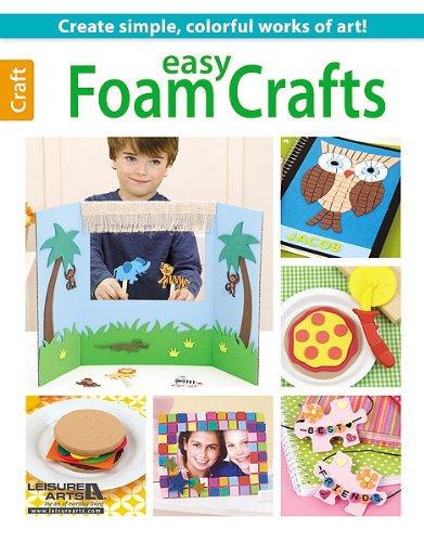 Easy Foam Crafts by Leisure Arts, Inc.