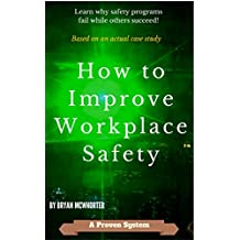 How to Improve Workplace Safety: Learn why safety programs fail while others succeed