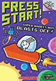 Super Rabbit Boy Blasts Off!: A Branches Book (Press Start! #5)