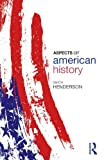 Aspects of American History, Henderson, Simon, 0415423422