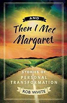 And Then I Met Margaret by [White, Rob]