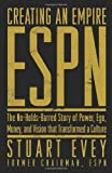 img - for Creating an Empire: ESPN - The No-Holds-Barred Story of Power, Ego, Money, and Vision That Transformed a Culture by Stuart Evey (2004-08-07) book / textbook / text book