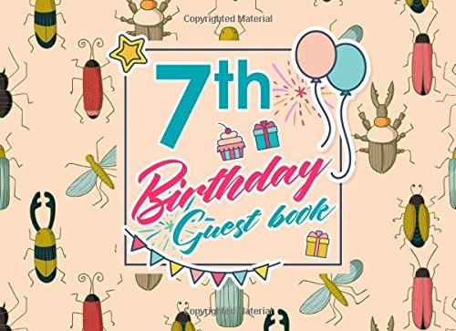 Download 7th Birthday Guest Book: Birthday Party Guest Book, Guest Registry Book, Guest Book For Any Occasion, Happy Birthday Guest Book, Cute Insects & Bugs Cover (Volume 40) pdf