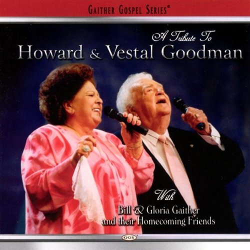 A Tribute To The Goodmans by Gaither Music Group