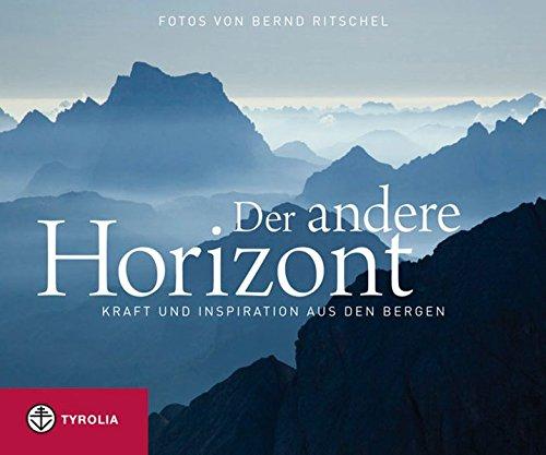 Der andere Horizont: Kraft und Inspiration aus den Bergen