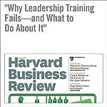 Why Leadership Training Fails—and What to Do About It | Michael Beer,Magnus Finnström,Derek Schrader