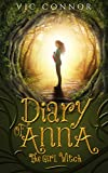 Diary of Anna the Girl Witch: Foundling Witch: (Fantasy - Middle Grade)