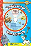 Cuando crezca /  When I Grow Up Spanish-English Reader With CD (Dual Language Readers) (English and Spanish Edition)