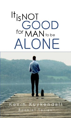 It Is Not Good For Man To Be Alone