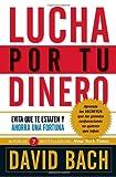 Lucha por Tu Dinero, David Bach, 0307473910