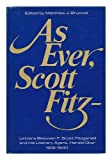 As Ever, Scott Fitz : Letters Between F. Scott Fitzgerald and His Literary Agent Harold Ober, 1919-1940, Fitzgerald, F. Scott, 0397007329