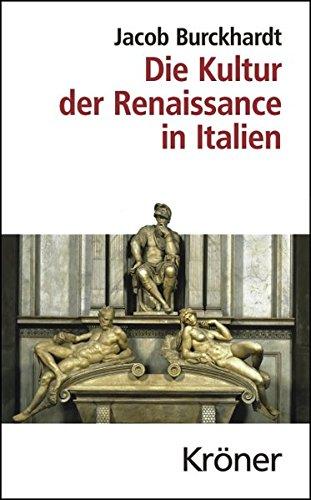 die-kultur-der-renaissance-in-italien-ein-versuch-krners-taschenausgaben-kta