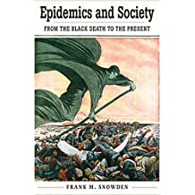 Epidemics and Society: From the Black Death to the Present (Open Yale Courses)