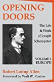 img - for Opening Doors: the Life and Work of Joseph Schumpeter: Europe book / textbook / text book