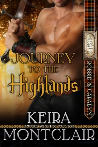 Journey to the Highlands: Robbie and Caralyn (Highlander Clan Grant Series) (Volume 4) pdf
