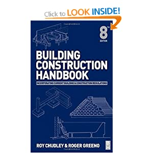 Building Construction Handbook Incorporating Current Building Construction Regulations Roger Greeno Ba Fciob Fiphe Frsa, Roy Chudley