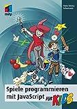 Spiele programmieren mit JavaScript für Kids (mitp für Kids)