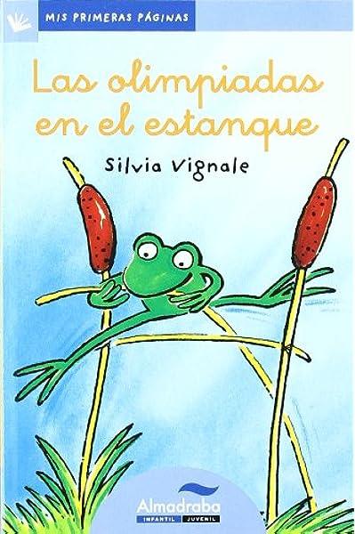 Olimpiadas En El Estanque -Lc- (Mis Primeras Páginas): Amazon.es: Vignale, Silvia, Vignale, Silvia, Vallès, Clara: Libros