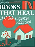 Books That Heal, Carolyn Mohr and Dorothy Nixon, 0872878295